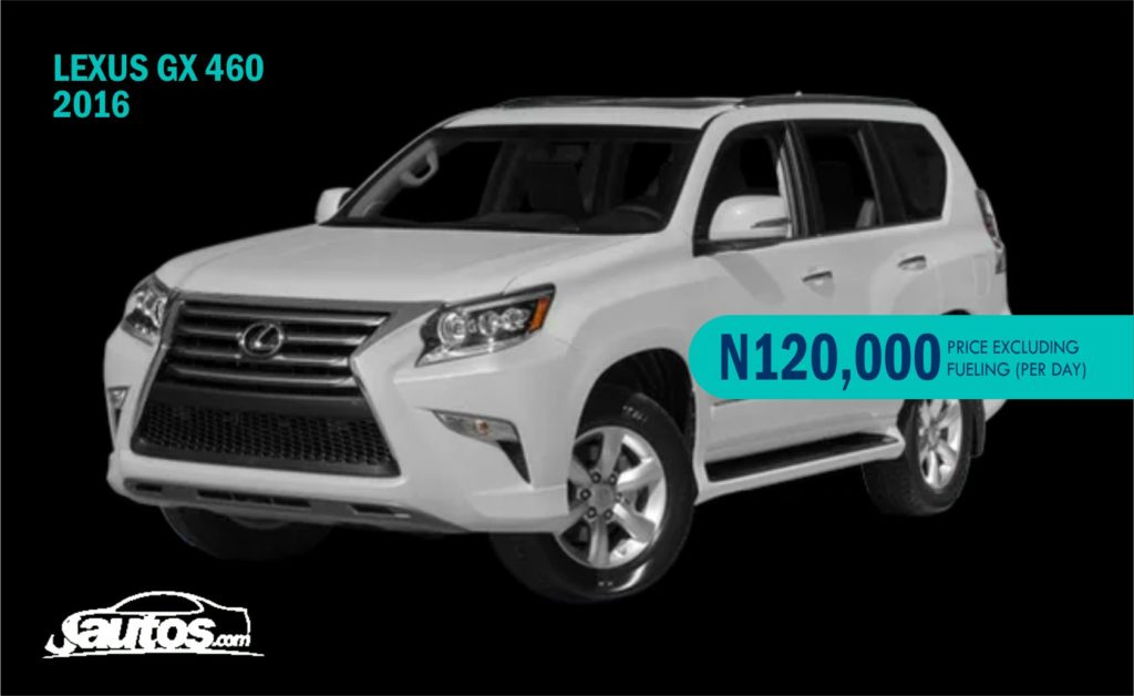 LEXUS GX 460 2016- N120,000 (AMOUNT PER DAY WITHOUT FUELING)