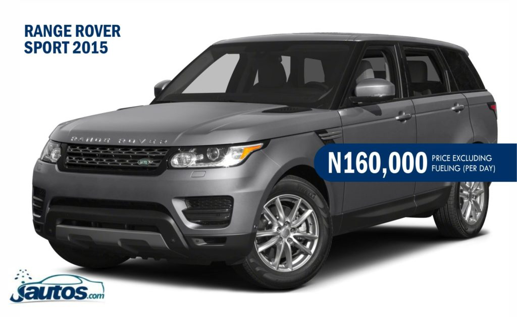 RANGE ROVER SPORT 2015- N160,000 (AMOUNT PER DAY WITHOUT FUELING)